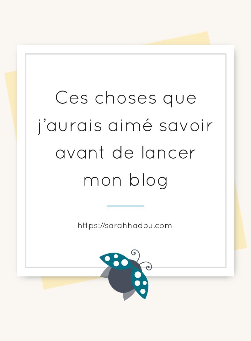 Tu veux te lancer dans l'aventure du blogging ? Viens vite lire les conseils que j'aurais aimé recevoir avant de lancer mon blog !