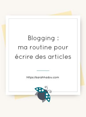 Écrire des articles de blog demande du temps. Alors, j'ai mis en place une routine blogging qui me permets de gagner beaucoup de temps.