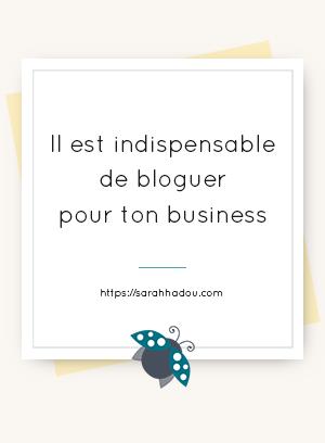 Il est indispensable de bloguer pour son business mais est-ce que tu sais pourquoi cela est si important? Viens vite lire mes 3 raisons