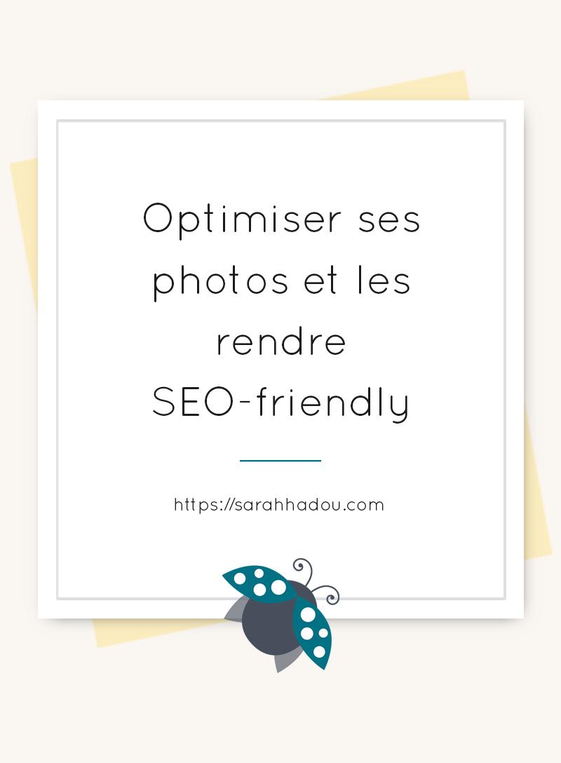 Voici quelques astuces pour optimiser tes photos de blogs pour les rendre SEO-friendly et améliorer son référencement naturel.