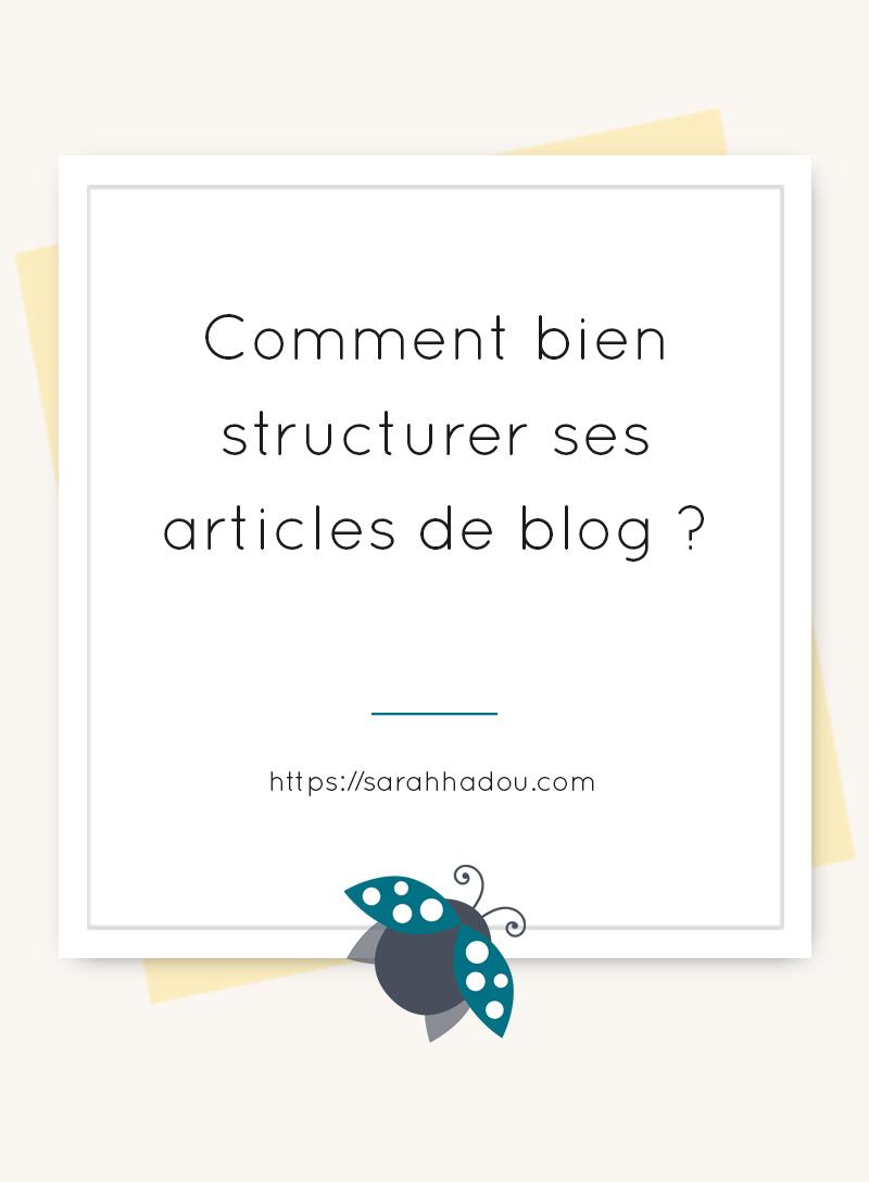 La structure des articles de blog est très importante. Elle permet de faciliter la lecture à tes lecteurs. Voilà comment je structure mes articles.