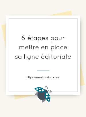 La ligne éditoriale est l'élément fondamental de toute stratégie de contenu. Voici 6 étapes qui t'aideront à la mettre en place !